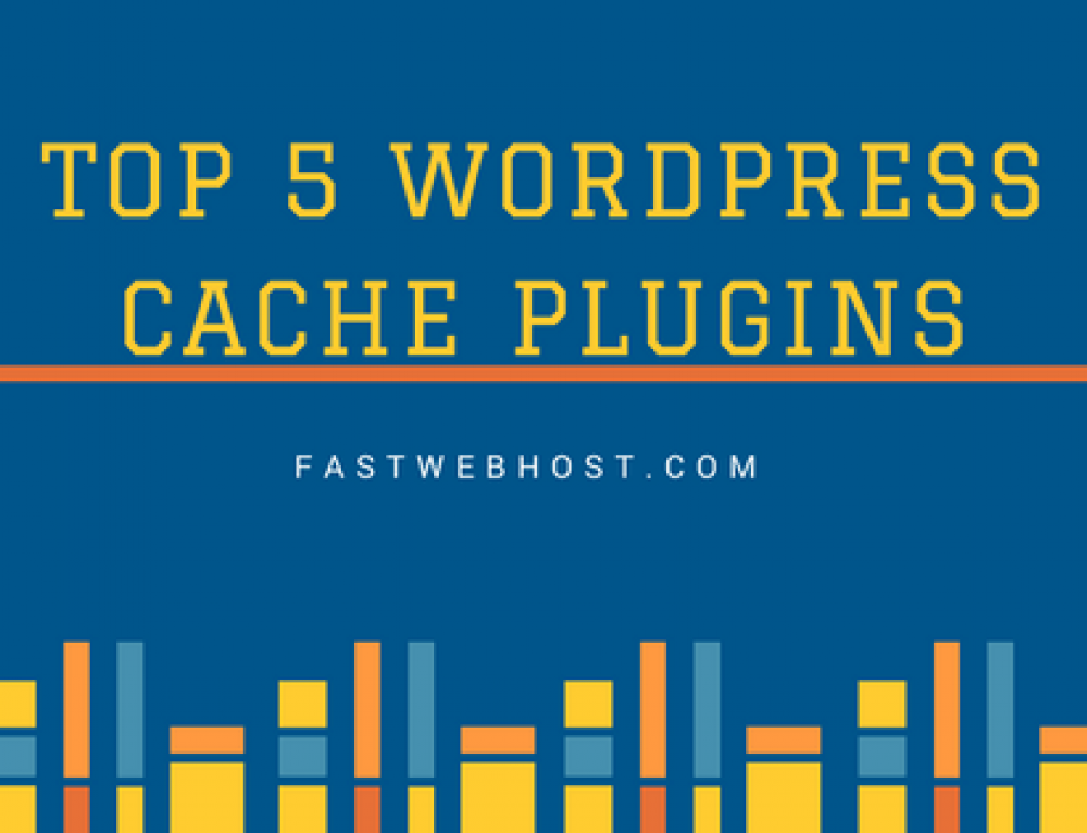 Top 5 WordPress Cache Plugins